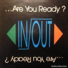 Discos de vinilo: IN OUT ...ARE YOU READY? MAXI. Lote 201195937