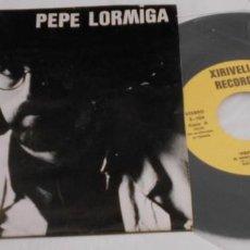 Discos de vinilo: PEPE LORMIGA SINGLE ESPAÑA 1982 CHIRIVELLA RECORDS. Lote 201196748