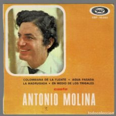 Discos de vinilo: ANTONIO MOLINA - COLOMBIANA DE LA FUENTE / AGUA PASADA / LA MADRUGADA / ...EP MOVIE PLAY RF-4261. Lote 201200527