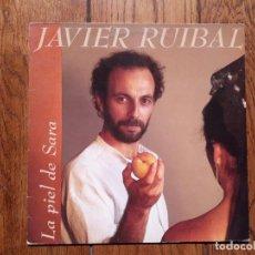 Discos de vinilo: JAVIER RUIBAL - LA PIEL DE SARA . Lote 201215047