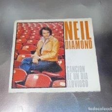 Discos de vinilo: NEIL DIAMOND -- RAINY DAY SONG / BE MINE TONIGHT---. Lote 186237633