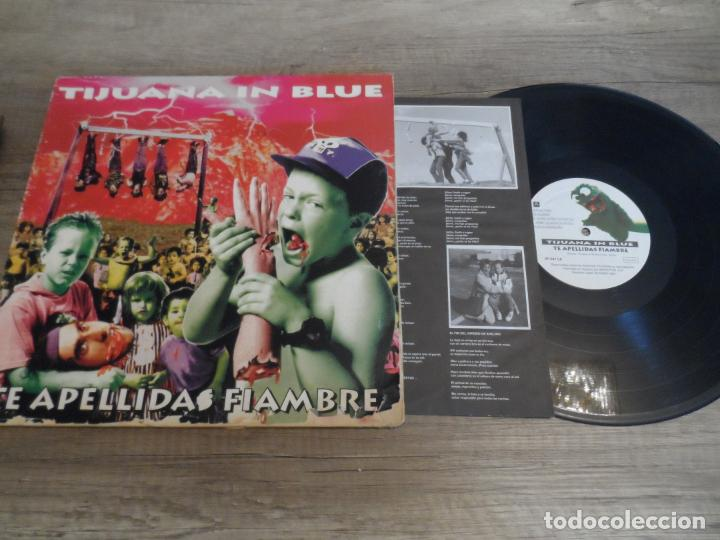TIJUANA IN BLUE - TE APELLIDAS FIAMBRE (Música - Discos - LP Vinilo - Punk - Hard Core)