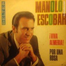 Discos de vinilo: MANOLO ESCOBAR VIVA ALMERIA - POR UNA ROSA. Lote 201373076