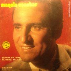Discos de vinilo: MANOLO ESCOBAR ESPADA DE LUNA - PLATERO TU Y YO. Lote 201373110