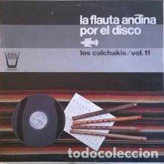 Discos de vinilo: LOS CALCHAKIS - VOL. 11 - LA FLAUTA ANDINA POR EL DISCO. Lote 201467528