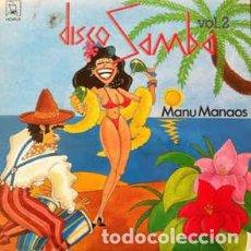 Discos de vinilo: MANU MANAOS - DISCO SAMBA VOL. 2 . Lote 201491302