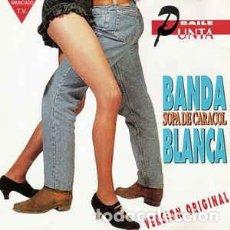 Discos de vinilo: BANDA BLANCA - SOPA DE CARACOL . Lote 201491632