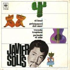 Discos de vinil: JAVIER SOLÍS – EL LOCO / PRISIONERO DEL MAR / VEREDA TROPICAL / PA' TODO EL AÑO - EP 1967. Lote 201510318