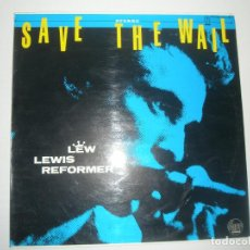 Discos de vinilo: LEW LEWIS REFORMER SAVE THE WALL 1979 LP STIFF RECORDS SPAIN TXS 3160 - LEW LEWIS REFORMER. Lote 201512203