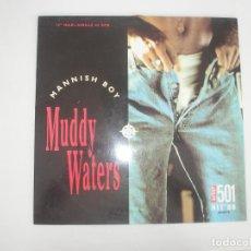 Discos de vinilo: MUDDY WATERS MANNISH BOY 1988 MXSG EPIC SPAIN 651637 6 - MUDDY WATERS. Lote 201512661