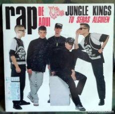 Discos de vinilo: JUNGLE KINGS – TU SERAS ALGUIEN- RAP DE AQUI – SPAIN 1990 CON PACO DE CPV - RARO. Lote 201515770