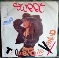 Discos de vinilo: SWEET – TE QUIERO DE VERDAD - SPAIN 1989 . Lote 201515977