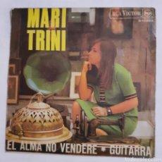 Discos de vinilo: MARI TRINI. EL ALMA NO VENDERÉ. SINGLE. RCA VÍCTOR 3-10253. 1967. FUNDA VG++. DISCO VG++.. Lote 201557203