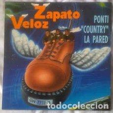 Discos de vinilo: ZAPATO VELOZ - PONTI COUNTRY LA PARED. Lote 201606371