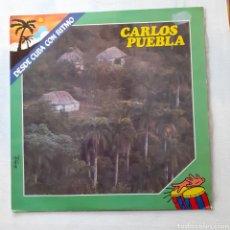 Discos de vinilo: CARLOS PUEBLA. DESDE CUBA CON RITMO. FONOMUSIC 84.2015/5. ESPAÑA 1985. FUNDA VG+. DISCO VG++. Lote 201606840