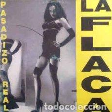 Discos de vinilo: PASADIZO REAL - LA FLACA. Lote 201610417