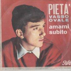 Discos de vinilo: 45 GIRI VASSO OVALE PIETA' AMAMI SUBITO AVEC STIKER PER JUKE BOX . Lote 201648898