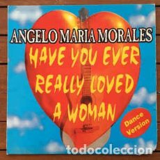 Discos de vinilo: ANGELO MARIA MORALES - HAVE YOU EVER LOVED A WOMAN . Lote 201657551