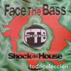Discos de vinilo: FACE THE BASS - SHOCK DA HOUSE . Lote 201659246