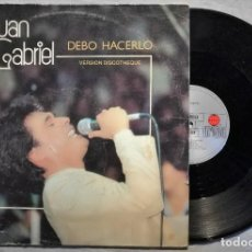 Discos de vinilo: JUAN GABRIEL - DEBO HACERLO (VERSION DISCOTHEQUE) - 1987 MÉXICO (MUY RARO). Lote 201403553
