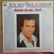 Discos de vinilo: ** JULIO IGLESIAS - AIMER LA VIE / STAI - SG AÑO 1978 - MADE IN FRANCE - LEER DESCRIPCIÓN. Lote 201660233