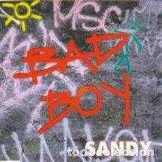 Discos de vinilo: SANDY - BAD BOY . Lote 201663543