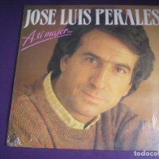 Discos de vinilo: JOSE LUIS PERALES LP HISPAVOX PRECINTADO 1985 - A TÍ MUJER.... - BALADA ROMANTICA MELODICA. Lote 246063625