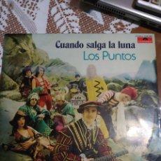 Discos de vinilo: LOS PUNTOS. CUANDO SALGA LA LUNA.. Lote 201704378