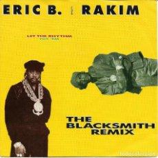 Discos de vinilo: ERIC B. AND RAKIM - LET THE RHYTHM HIT 'EM + THE BLACKSMITH REMIX SINGLE GERMANY 1990. Lote 201704830