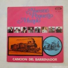 Discos de vinilo: NUESTRO PEQUEÑO MUNDO. CANCIÓN DEL BARRENADOR. MOVIEPLAY SN - 29.311. 1970. FUNDA VG++. DISCO VG++.. Lote 201716922