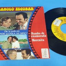 Discos de vinilo: DISCO VINILO SINGLE MANOLO ESCOBAR PELÍCULA DONDE ESTARÁ MI NIÑO , RUMBA DE ENAMORADA Y MORENITA. Lote 201731776