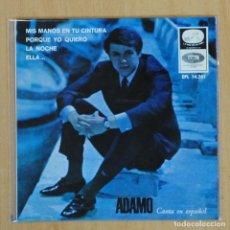 Disques de vinyle: ADAMO - MIS MANOS EN TU CINTURA + 3 - EP. Lote 201735675