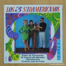 Dischi in vinile: LOS 3 SUDAMERICANOS - PULPA DE TAMARINDO + 3 - EP. Lote 201735710
