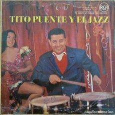 Discos de vinilo: TITO PUENTE Y EL JAZZ LP 1956 JOE CUBA DESI ARNAZ LATIN JAZZ. Lote 201748243