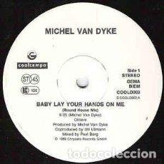 Discos de vinilo: MICHEL VAN DYKE - BABY LAY YOUR HANDS ON ME. Lote 201748917