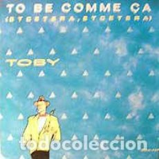 Discos de vinilo: TOBY - TO BE COMME ÇA (ETCETERA, ETCETERA). Lote 201753263