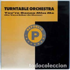 Discos de vinilo: TURNTABLE ORCHESTRA - YOU'RE GONNA MISS ME . Lote 201753413