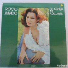 Discos de vinilo: ROCIO JURADO - DE AHORA EN ADELANTE - RCA S.A. - 1978. Lote 201765251
