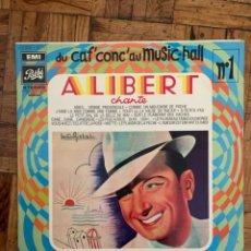 Discos de vinilo: ALIBERT CHANTE SELLO: PATHÉ – 2C 054 - 15.275 SERIE: DU CAF' CONC' AU MUSIC HALL – N° 1 +. Lote 201769163