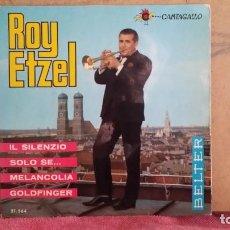 Discos de vinilo: ** ROY ETZEL - IL SILENZIO / SOLO SE... / MELANCOLÍA / GOLDFINGER - EP AÑO 1965 - LEER DESCRIPCIÓN. Lote 201777783