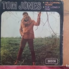Discos de vinilo: ** TOM JONES - I'M COMMIG HOME / THE LONELY ONE - SG AÑO 1967 - LEER DESCRIPCIÓN. Lote 201778461