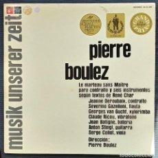 Discos de vinilo: PIERRE BOULEZ - LE MARTEAU SANS MAITRE . LP VINILO - VINYL LP 1974. Lote 201786997