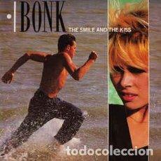 Discos de vinilo: BONK - THE SMILE AND THE KISS . Lote 201815651