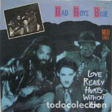 Discos de vinilo: BAD BOYS BLUE - LOVE REALLY HURTS WITHOUT YOU . Lote 201815998
