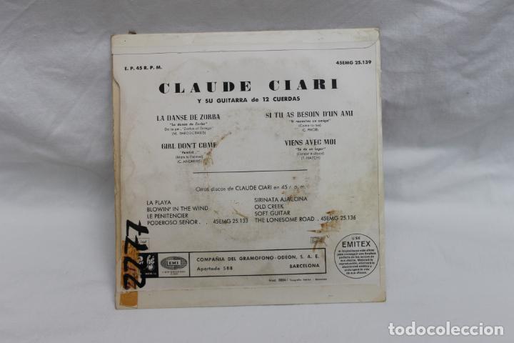 Discos de vinilo: CLAUDE CIARI, SINGLE, LA DANSE DE ZORBA / GIRL DONT´T COME,VIENS AVEC MOI - Foto 2 - 201900467
