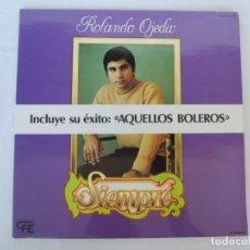Discos de vinilo: ROLANDO OJEDA - AQUELLOS BOLEROS - SIEMPRE - ZAFIRO - 1978. Lote 201903646