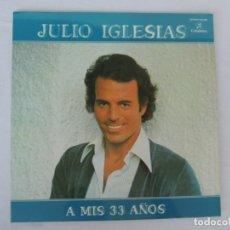 Discos de vinilo: JULIO IGLESIAS - A MIS 33 AÑOS - DISCOS COLUMBIA - 1977. Lote 201919980