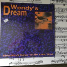 Discos de vinilo: WENDY'S DREAM-SHOULDN'T HAVE TO BE LIKE THAT. MÁXI . Lote 201980708