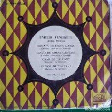 Discos de vinilo: EMILIO VENDRELL: ROMANÇ DE SANTA LLUCIA, CAMI DE LA FONT, CANÇO DE TAVERNA + 1 REGAL 1960. Lote 202009135