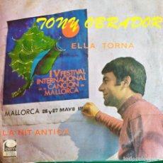 Discos de vinilo: TONY OBRADOR: ELLA TORNA / LA NIT ANTIGA IV FESTIVAL CANCION MALLORCA 67. Lote 202011998